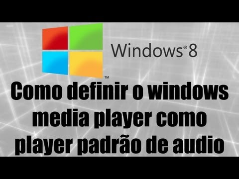 Windows 8 - Como definir o windows media player como player padrão de audio