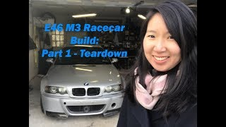 E46 M3 Racecar Build: Part 1 - Teardown