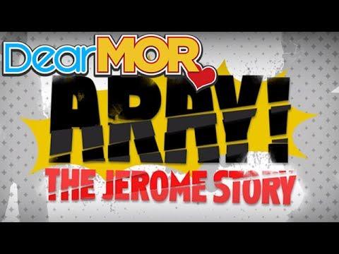 """Dear MOR: """"Aray"""" The Jerome Story 05-11-17"""