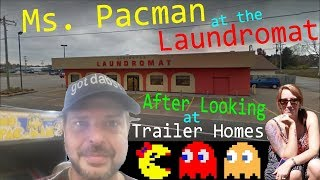 Ms Pacman at the Laundromat After Looking at Trailer Homes (My Way 122)