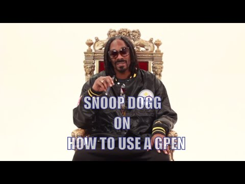 How to Use A G Pen - by Snoop Dogg