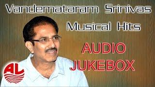 Vandemataram Srinivas || Musical Hits Telugu Jukebox ||