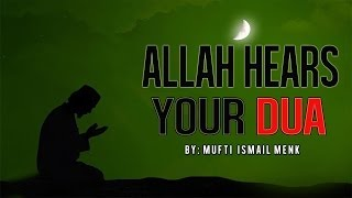 Allah Hears Your Dua ᴴᴰ - Powerful Reminder