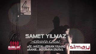 SAMET YILMAZ - MERHABA KADIN ( OFFİCAL VİDEO ) 2016