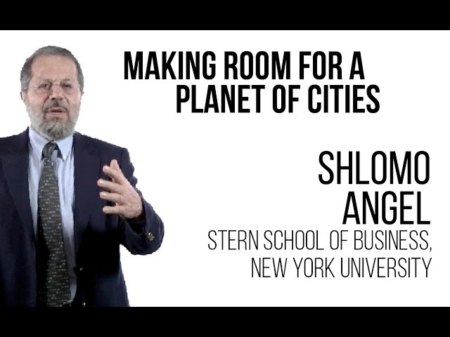 Shlomo Angel - Making Room for a Planet of Cities