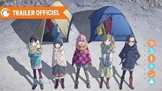 Yuru Camp - TRAILER OFFICIEL | Crunchyroll