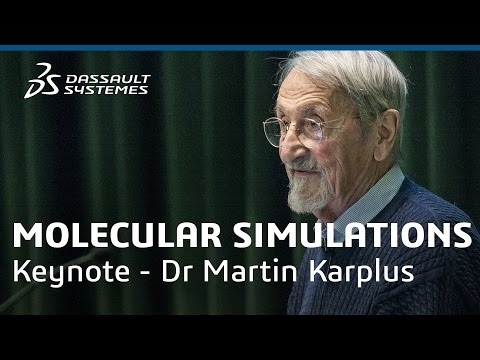 Molecular Simulations by Dr Martin Karplus - Science in the Age of Experience - Dassault Systèmes