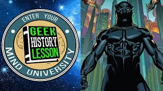 History of BLACK PANTHER - Geek History Lesson