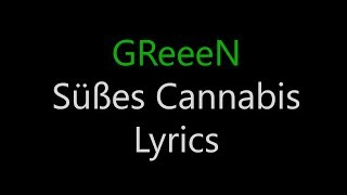 GReeeN - Süßes Cannabis + Lyrics