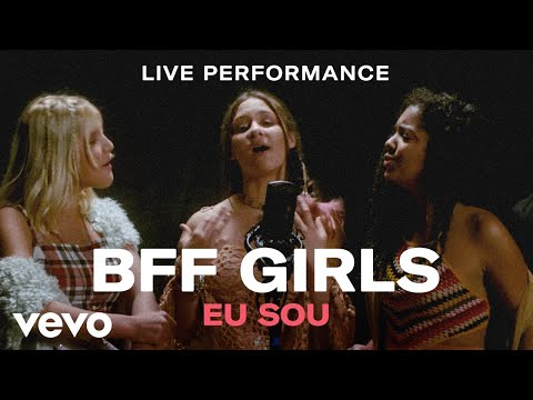"BFF Girls - ""Eu Sou""  Live Performance 