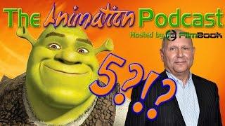 Shrek 5 confirmed for 2019 + Chris Meledandri  - The Animation Podcast HIGHLIGHTS