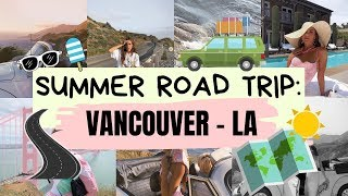 WEST COAST SUMMER ROAD TRIP! | Emma Rose