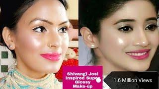 Shivangi Josi Inspired Super Glossy Makeup / इस तरह कीजिए Super glossy मेकअप रात की पार्टी के लिए