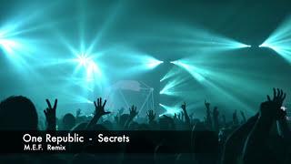 One Republic - Secrets (M.E.F. Remix)