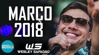 WESLEY SAFADÃO - MARÇO 2018 - MUSICAS NOVAS - REPERTORIO NOVO