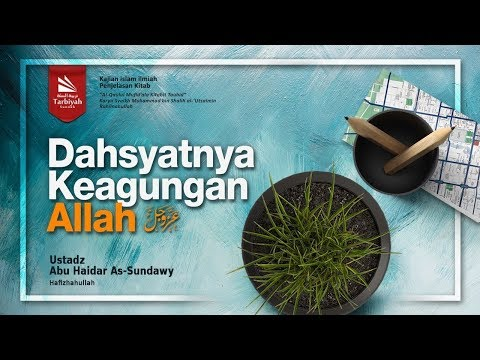 Dahsyatnya Keagungan Allah #4 | Ustadz Abu Haidar As-Sundawy حفظه الله