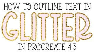Outline Text in Procreate: Works with Glitter, Gold Foil, Watercolor & More!
