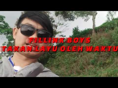 FILLINK BOYS_TAKAN LAYU OLEH WAKTU || INDIE SUBANG