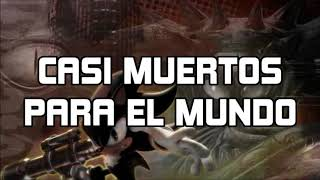 Shadow The Hedgehog - Almost Dead (Traducido/Subtitulado al Español)