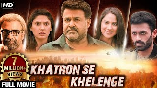 Khatron Se Khelenge Hindi Full Movie | Mohal Lal, Miya , Vijay Babu | South Action Full Movies