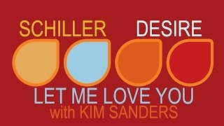 Schiller - Let Me Love You with Kim Sanders