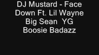DJ Mustard   Face Down Ft  Lil Wayne  Big Sean  YG  Boosie Badaz (Bass Boost)