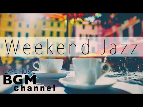 download lagu Weekend Jazz Music - Chill Out Jazz Hiphop & Smooth Jazz Music - Have a Nice Weekend gratis