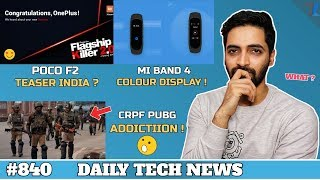 Poco F2 India Launch Teaser,Indian Army PUBG Ban,Samsung M40 Price,Mi Band 4,Paytm Firstcard #840