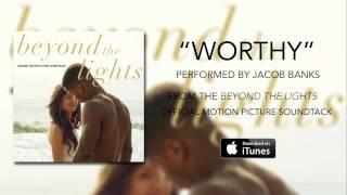 Jacob Banks - Worthy (Beyond The Lights Soundtrack)