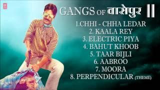 Gangs of Wasseypur - Gangs of Wasseypur 2   Full Songs