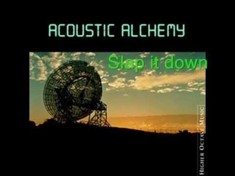 Acoustic Alchemy - Slap It Down