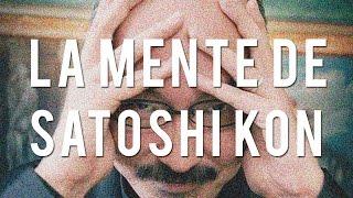 LA MENTE DE SATOSHI KON
