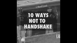 10 Ways Not To Handshake