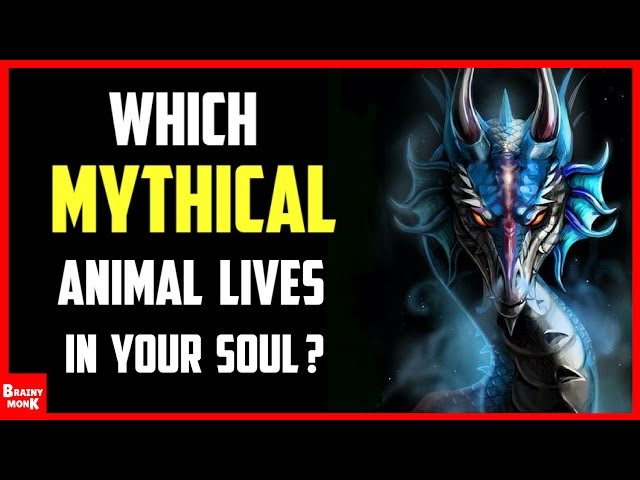 Which Mythical Creature Lives In Your Soul?  Mythical Animal Quiz