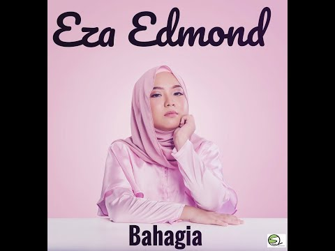 Bahagia - Eza Edmond (Official Lyric Video)
