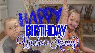 Happy Birthday Uncle Kenny - Read Description :)