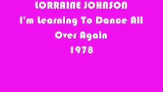 LORRAINE JOHNSON- I'm Learning To Dance All Over Again 1978