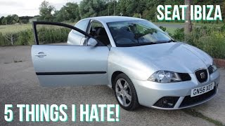 5 Things I Hate about my Seat Ibiza!