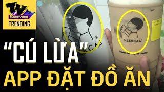 Bức xúc với 'CÚ LỪA' ngoạn mục của shop trà sữa đặt tên giống hãng CÓ TIẾNG để lừa người mua qua app