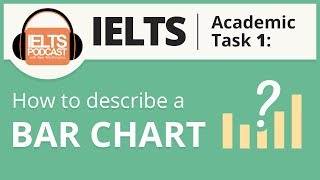 IELTS Academic Task 1 How to Describe a Bar Chart