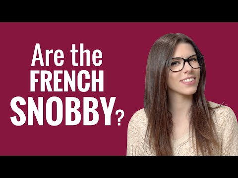 Ask a French Teacher - Are the French snobby?