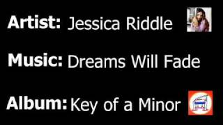 Watch Jessica Riddle Dreams Will Fade video