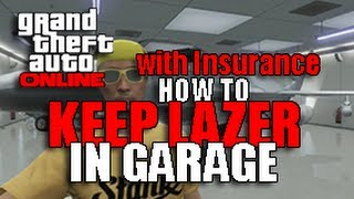 "GTA 5 ONLINE - KEEP FIGHTER JET ""LAZER"" WITH INSURANCE IN GARAGE (How to/Tutorial) [GTA V]"