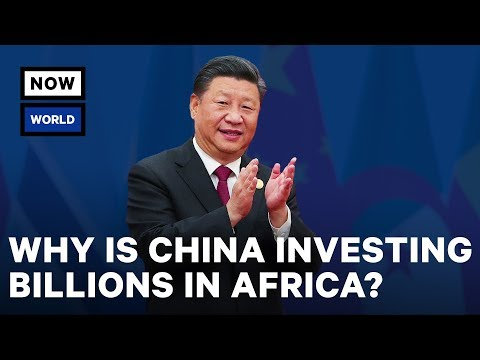 Why Is China Investing Billions in Africa? | NowThis World