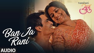 "download lagu Tumhari Sulu: ""ban Ja Rani"" Full  Song  gratis"
