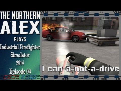 Industrial Firefighter Simulator 2014 Episode 03 - I Can-a-not-a-drive -