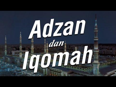 Adzan dan Iqomah - Ustadz Mukhlis Biridha