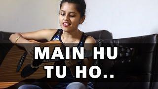MAIN HU TU HO  | Days Of Tafree | ARIJIT SINGH | Raw Cover by Pallavi Mukund