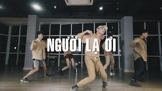 Quang Đăng x LIFEDANCE Choreography | NGƯỜI LẠ ƠI - Superbrothers x Karik x Orange