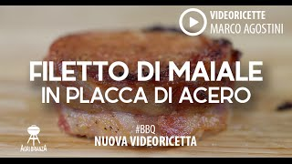 Video Ricetta Barbecue: Filetto di maiale affumicato su placca di acero